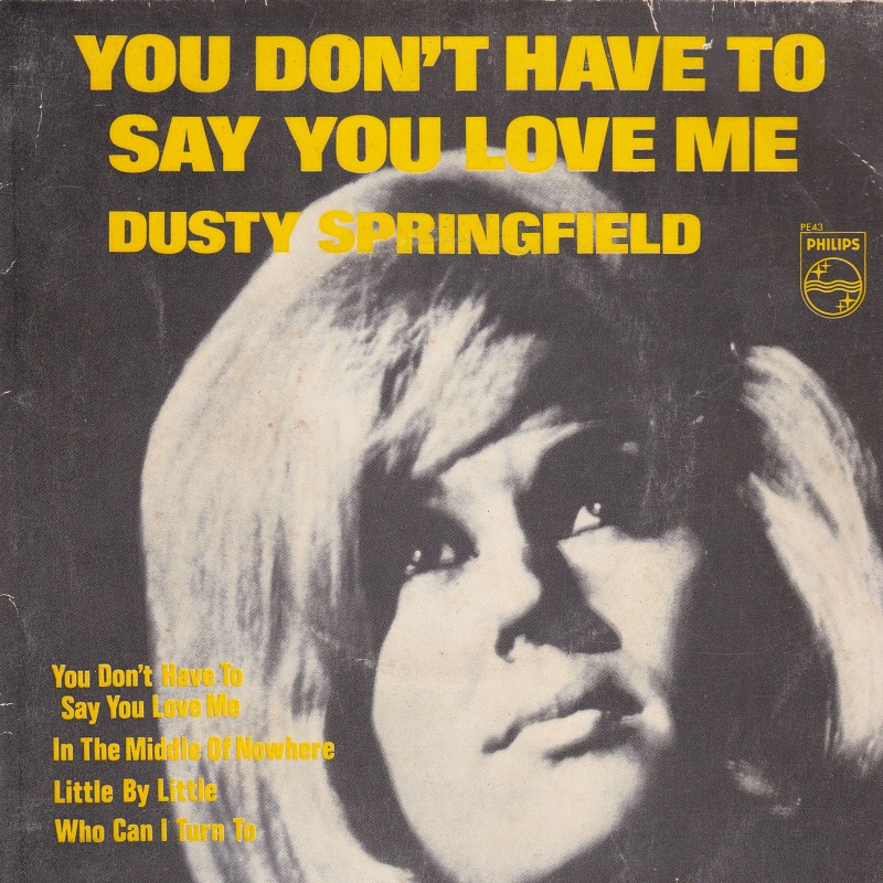 dusty_springfield-you_dont_have_to_say_you_love_me_s_4